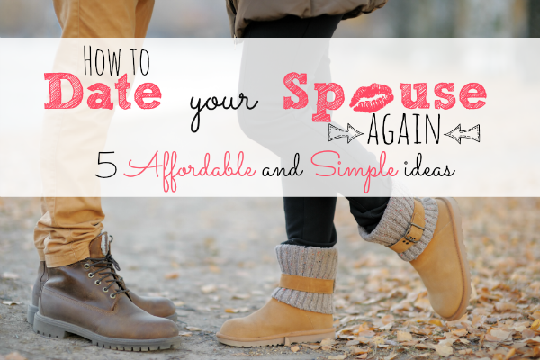 How to Date your Spouse Again: 5 Simple and Affordable date ideas