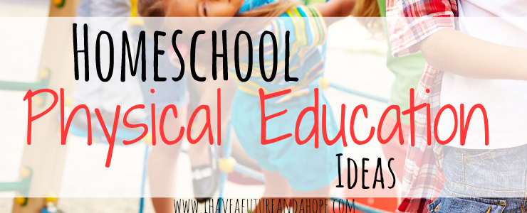 Homeschool Physical Education Ideas