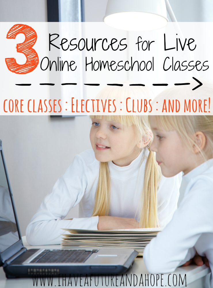 3 Resources for Live Online Homeschool Classes. Math, History, Science, Writing, Grammar, Electives and more!